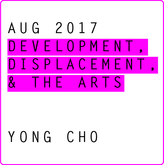 Development, Displacement, & the Arts